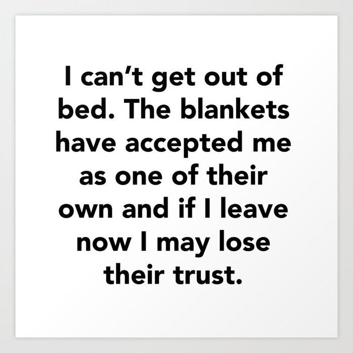 I can't get out of bed Kunstdrucke