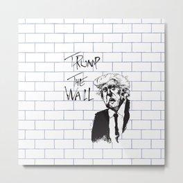 Trump - The Wall Metal Print