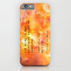 Make Everything Beautiful Slim Case iPhone 6s