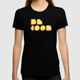80s Be Cool T-shirt