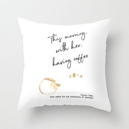 This Morning with Her, Having Coffee. Paradise Definition. Johnny Cash Throw Pillow