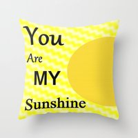 you are my sunshine Throw Pillows featuring Sunshine by Sartoris ART