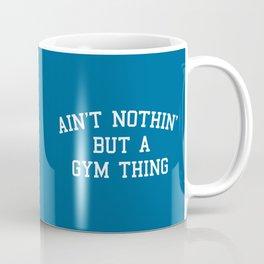 A Gym Thing Quote Coffee Mug
