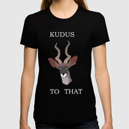 KUDUS TO THAT T-shirt