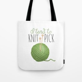 I Tend To Knit Pick Tote Bag