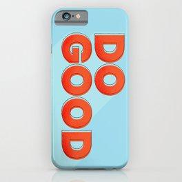 DO GOOD - positive type iPhone Case