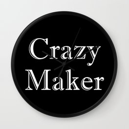 Crazy Maker Wall Clock
