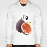 fig Hoodies featuring Fig by AuntyReni's Creations