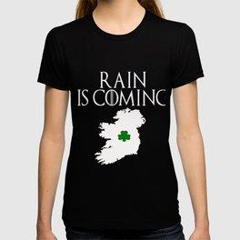 Funny Irish gift Rain is coming T-shirt