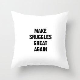 Make Snuggles Great Again Throw Pillow
