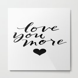 Love You More Heart Calligraphy Brushstroke Watercolor Typography Metal Print