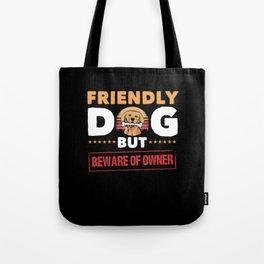 Funny Dog T-Shirt Gift Dog Owner Tote Bag