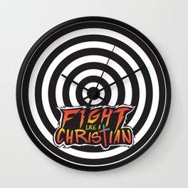 Fight Like a Christian Wall Clock