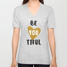 Be you tilful - be yourself and beautiful funny humor phrarses typography illustration Unisex V-Neck