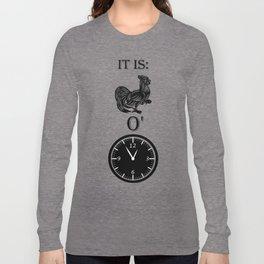 It is cock o'clock Long Sleeve T-shirt