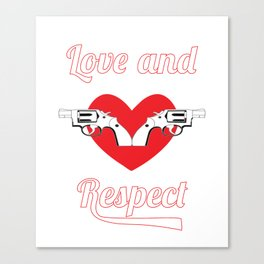 Show Some Respect Tshirt Designs Love and respect Canvas Print