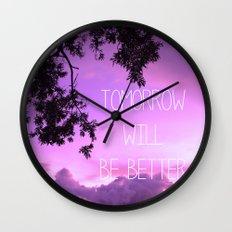 Tomorrow will be better! Wall Clock