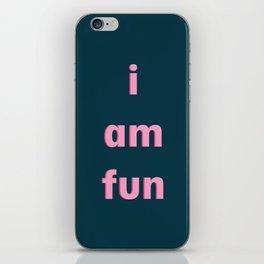 I am fun iPhone Skin