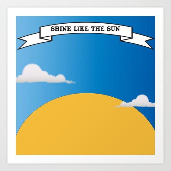 Shine Like the Sun Art Print