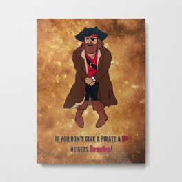 "If You Don't Give a Pirate a ""P"" He Gets ""Irate"" Metal Print"