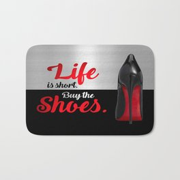Life is Short Buy the Shoes Typography Bath Mat