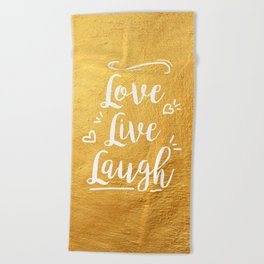 Love Live Laugh Beach Towel