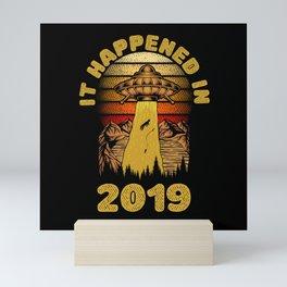 It Happened In 2019 UFO Alien Mini Art Print