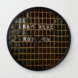 not here not now Wall Clock