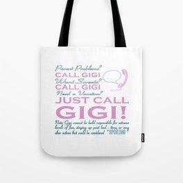 JUST CALL GIGI! Tote Bag