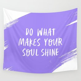Do What Make Your Soul Shine - Periwinkle purple and white Wall Tapestry