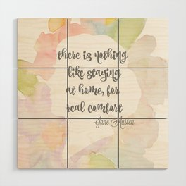 There is nothing like staying at home Jane Austen Wood Wall Art
