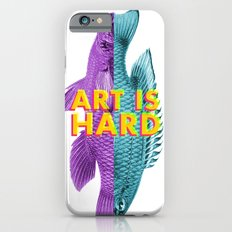 Art Is Hard - Fish iPhone 6s Slim Case