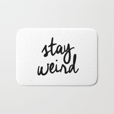 Stay Weird Black and White Humorous Inspo Typography Poster for the Young Wild and Free Bath Mat