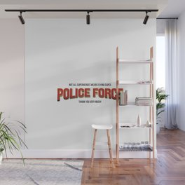 Policeman t shirt. The real super heroes - Policemen - A homage to the pandemic professionals. Wall Mural