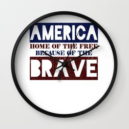 America Home of the Free Because of the Brave Wall Clock
