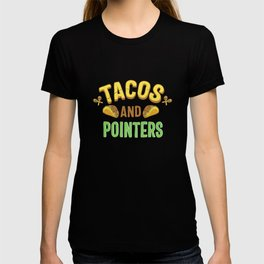 Tacos And Pointers Gift T-shirt