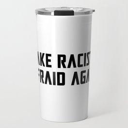 Make Racists Afraid Again - black Travel Mug