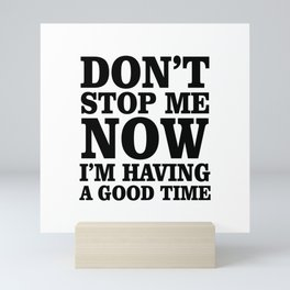 Don't Stop me now Mini Art Print
