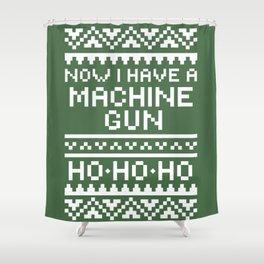 Now I Have a Machine Gun Shower Curtain