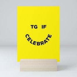 TGIF Celebrate Mini Art Print