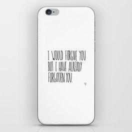 Forgive Forget iPhone Skin