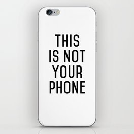 This is not your phone (inverted) iPhone Skin
