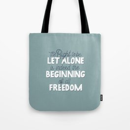 Beginning of All Freedom Tote Bag