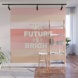 The Future Is Bright Wall Mural