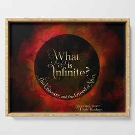 What is infinite? The universe and the greed of men. Siege and Storm Serving Tray