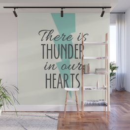 There is Thunder in our Hearts Wall Mural
