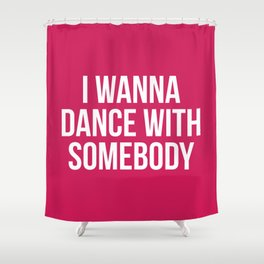 Dance With Somebody Music Quote Shower Curtain