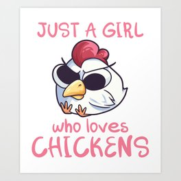 Just A Girl Who Loves Chickens Art Print