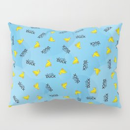 WHAT THE DUCK Pillow Sham