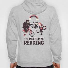 I'd Rather Be Reading Hoody
